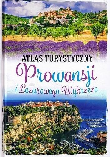 Okładka książki Atlas turystyczny Prowansji i Lazurowego Wybrzeża Peter Zralek