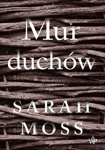 Okładka książki Mur duchów Sarah Moss