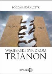 Okładka książki Węgierski Syndrom TRIANON Bogdan Góralczyk