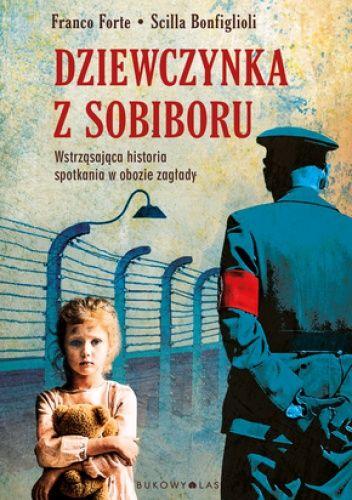 Okładka książki Dziewczynka z Sobiboru Scilla Bonfiglioli,Franco Forte