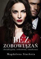 Okładka książki Bez zobowiązań Magdalena Stachera