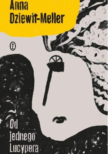 Okładka książki Od jednego Lucypera Anna Dziewit-Meller
