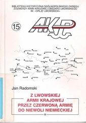 Okładka książki Z lwowskiej Armii Krajowej przez Czerwoną Armię do niewoli niemieckiej