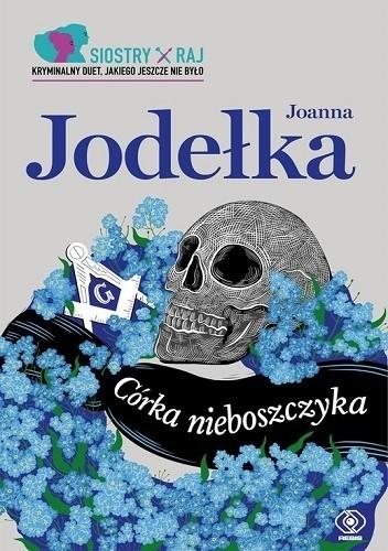 Okładka książki Córka nieboszczyka Joanna Jodełka