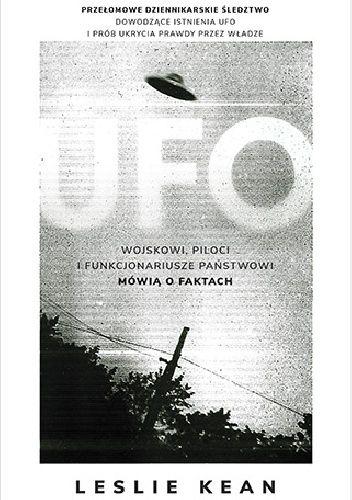 Okładka książki UFO. Wojskowi, piloci i funkcjonariusze państwowi mówią o faktach Leslie Kean