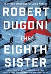 Okładka książki The Eighth Sister Robert Dugoni
