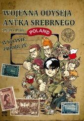 Okładka książki Wojenna odyseja Antka Srebrnego 1939–1946. Wydanie zbiorcze