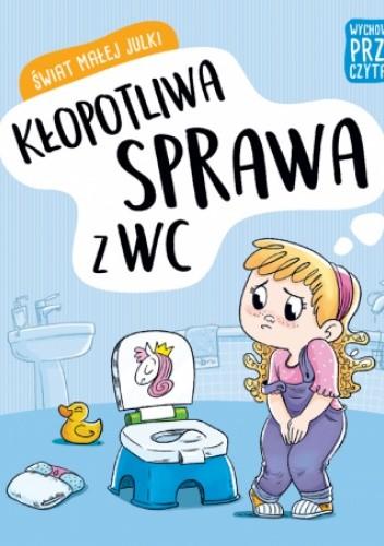 Okładka książki Kłopotliwa sprawa z WC Aleksandra Stańczewska
