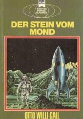 Okładka książki Der Stein vom Mond. Ein klassischer Science-Fiction Roman