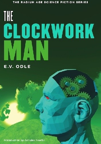 Okładka książki The Clockwork Man E. V. Odle