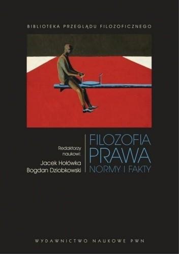 Okładka książki Filozofia prawa. Normy i fakty Bogdan Dziobkowski,Jacek Hołówka