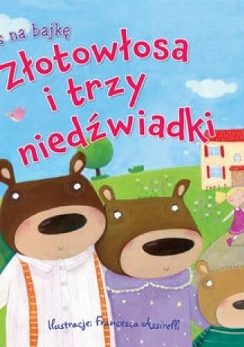 Okładka książki Złotowłosa i trzy niedźwiadki Rosie Butcher