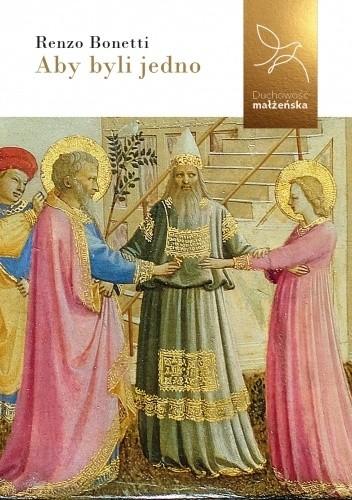Okładka książki Aby byli jedno Renzo Bonetti