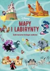 Okładka książki Disney. Mapy i labirynty. Zakręcona księga zabaw praca zbiorowa