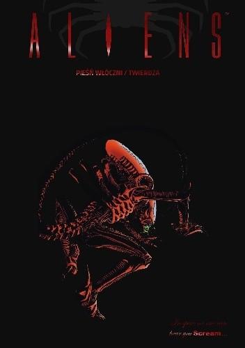 Okładka książki Aliens. Pieśń włóczni / Twierdza John Arcudi,Edward Martin III,John Wagner,Chet Williamson