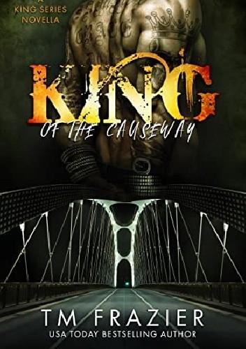 Okładka książki King of the Causeway T.M. Frazier