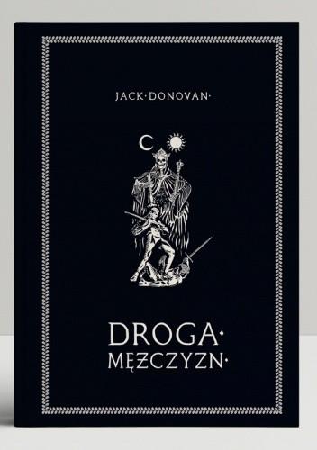 Okładka książki Droga Mężczyzn Jack Donovan