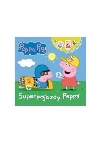 Okładka książki Świnka Peppa. Opowiadania z naklejkami. Superpojazdy Peppy praca zbiorowa