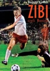 """Okładka książki """"Zibi"""". Biografia Zbigniewa Bońka"""