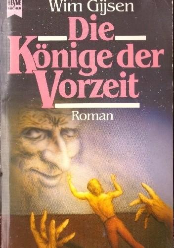 Okładka książki Die Könige der Vorzeit Wim Gijsen