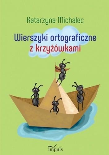 Okładka książki Wierszyki ortograficzne z krzyżowkami Katarzyna Michalec