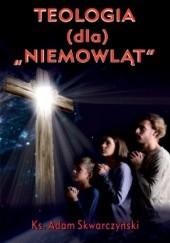 Okładka książki Teologia dla Bożych Niemowląt