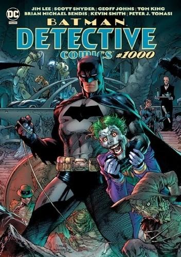 Okładka książki Batman - Detective Comics #1000 Brian Michael Bendis,Paul Dini,Warren Ellis,Geoff Johns,Tom King,Jim Lee,Kevin Smith,Scott Snyder,Peter J. Tomasi