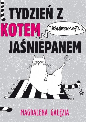 Okładka książki Tydzień z kotem Jaśniepanem Magdalena Gałęzia