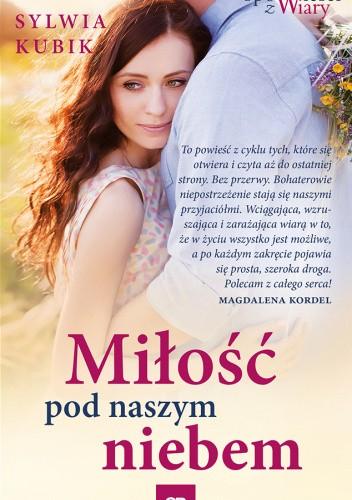 Okładka książki Miłość pod naszym niebem Sylwia Kubik