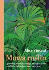 Okładka książki Mowa roślin. Opowieść o tworzeniu swojego miejsca na Ziemi, życiu blisko Natury i czerpaniu z niej mocy
