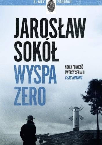 Okładka książki Wyspa zero Jarosław Sokół