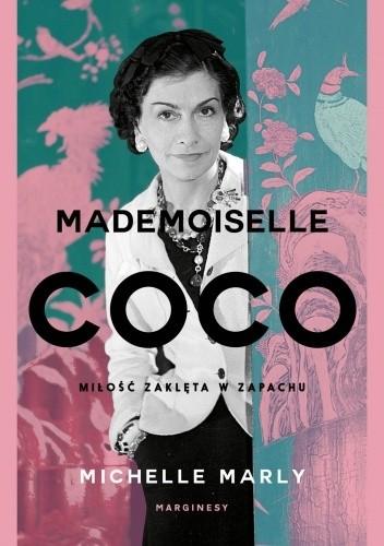 Okładka książki Mademoiselle Coco. Miłość zaklęta w zapachu Michelle Marly