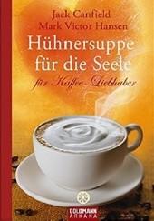 Okładka książki Hühnersuppe für die Seele für Kaffee-Liebhaber