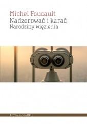Okładka książki Nadzorować i karać. Narodziny więzienia