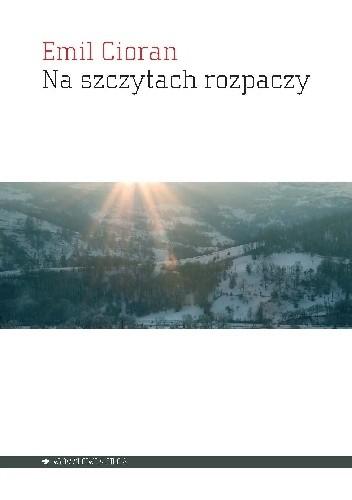 Okładka książki Na szczytach rozpaczy Emil Cioran