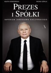 Okładka książki Prezes i Spółki. Imperium Jarosława Kaczyńskiego