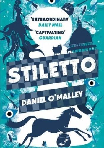 Okładka książki Stiletto Daniel O'Malley