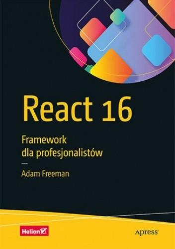 Okładka książki React 16. Framework dla profesjonalistów Adam Freeman