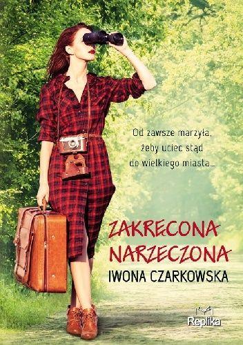 Okładka książki Zakręcona narzeczona Iwona Czarkowska
