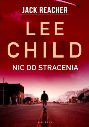 Okładka książki Nic do stracenia Lee Child