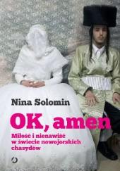 Okładka książki Ok, amen. Miłość i nienawiść w świecie nowojorskich chasydów