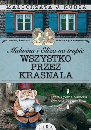 Okładka książki Wszystko przez krasnala Małgorzata J. Kursa