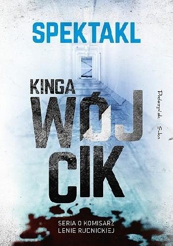 Okładka książki Spektakl Kinga Wójcik