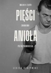 Okładka książki Pięści anioła. Walka o złoto Zbigniewa Pietrzykowskiego