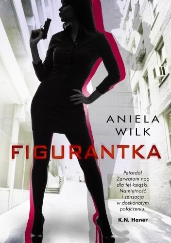 Okładka książki Figurantka Aniela Wilk