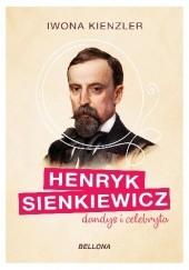 Okładka książki Henryk Sienkiewicz dandys i celebryta.