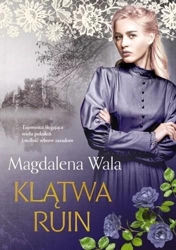 Okładka książki Klątwa ruin Magdalena Wala