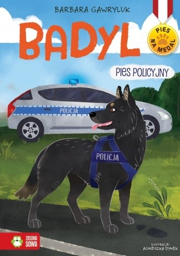 Okładka książki Badyl. Pies policyjny Agnieszka Dymek,Barbara Gawryluk