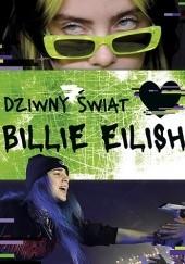 Okładka książki Dziwny świat Billie Eilish