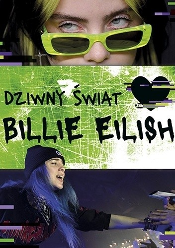 Okładka książki Dziwny świat Billie Eilish praca zbiorowa